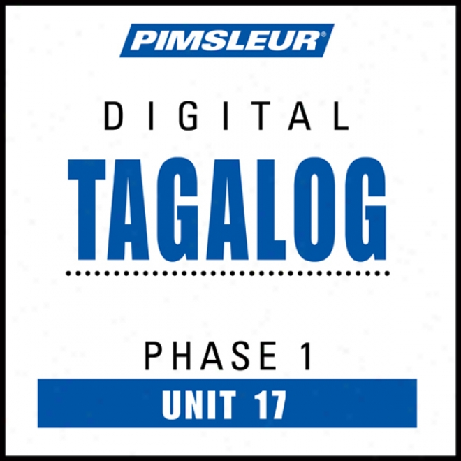 Tagalog Appearance 1, Unit 17: Learn To Speak And Understand Tagalog With Pimsleur Language Programs