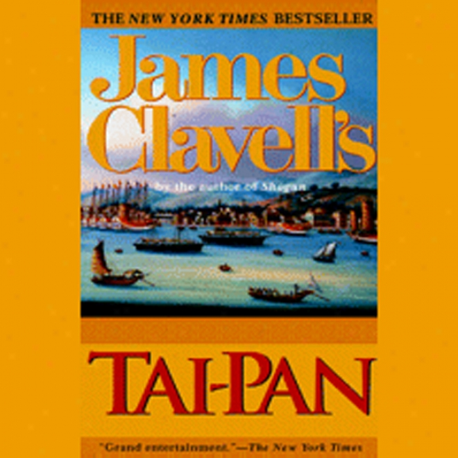 Tai-pan: A Novel Of Hong Kong (unabirdged)