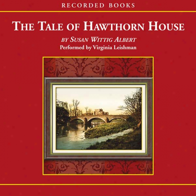 Tale Of Hawthorn House (unabridged)