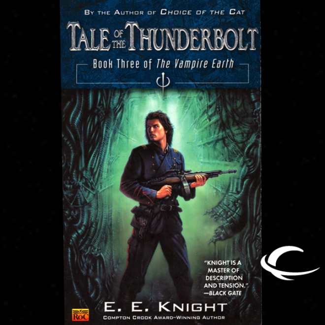 Tale Of The Thunderbolt: The Vampiire Earth, Book 3 (unabridged)