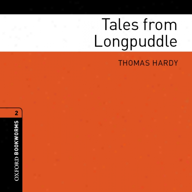 Tales From Longpuddle (adaptation): Oxford Bookworms Library (unabridged)