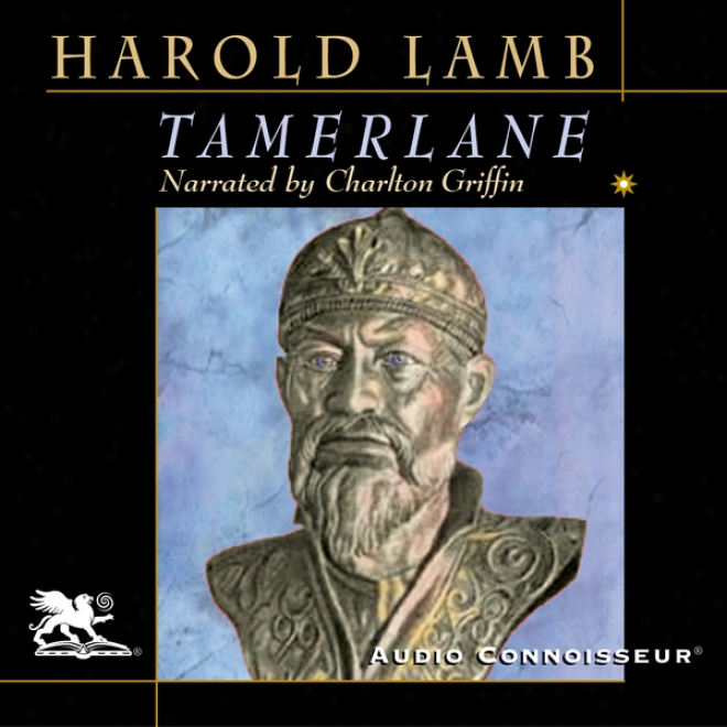 Tamerlane: Conqueror Of The Earth (unabridged)