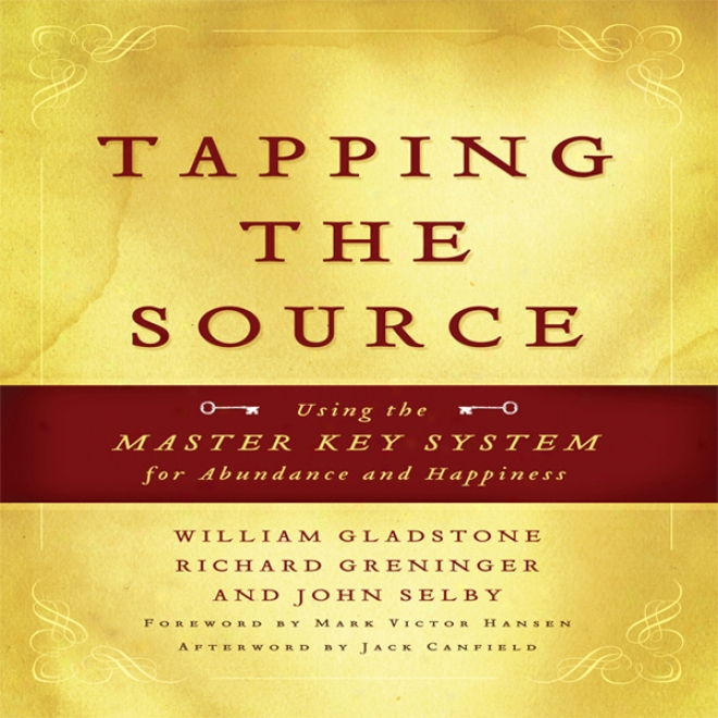 Tapping The Souce: Using The Master Clew System For Abundance And Happiness (unabridged)