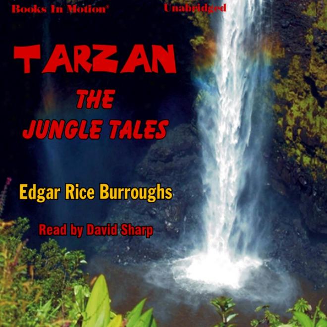 Tarzan: The Jungle Tales (unabridged)