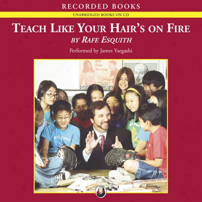Teach Like Your Hair's On Fire (unabridged)