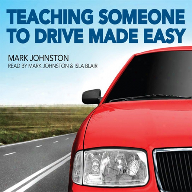 Teaching Someone To Drive Made Easy (unabridged)