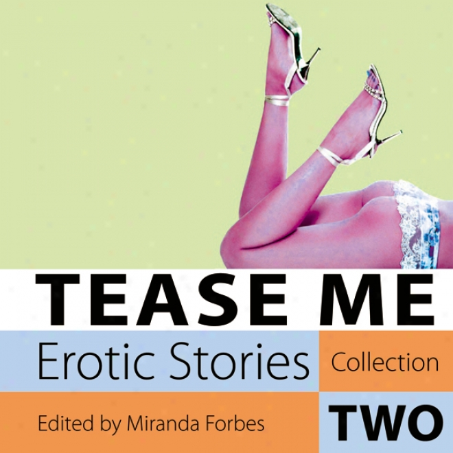 Tease Me: Erotic Stories Collection Two