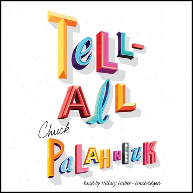 Tell-all (unabridged)