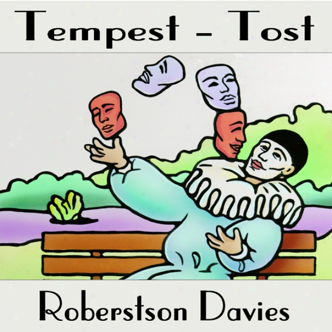 Tempest-tost: The Salterton Trilogy, Book 1 (unabridged)