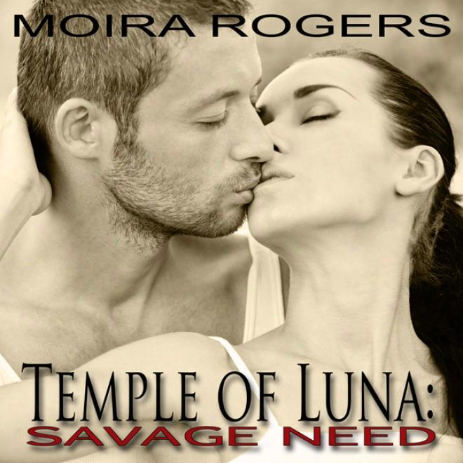 Temple Of Luna 2: Savage Need (unabridged)
