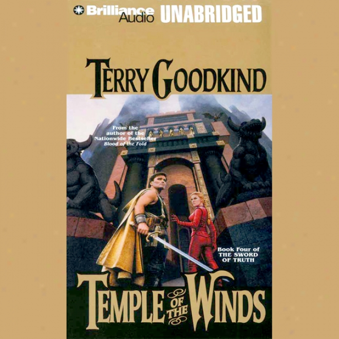 Temple Of The Winds: Sword Of Truth, Book 4 (unabridged)