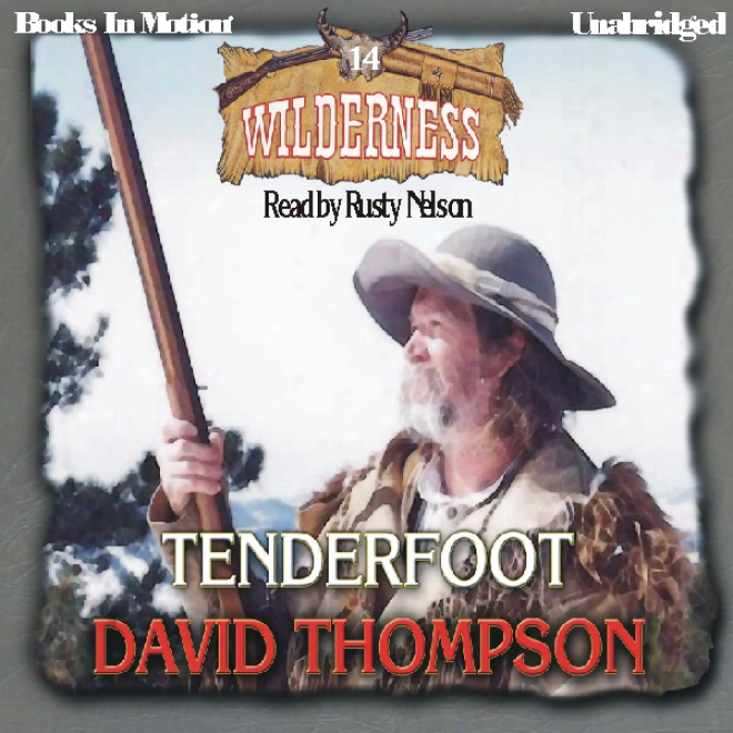 Tenderfoot: Wilderness Series, Main division 14 (unabridged)