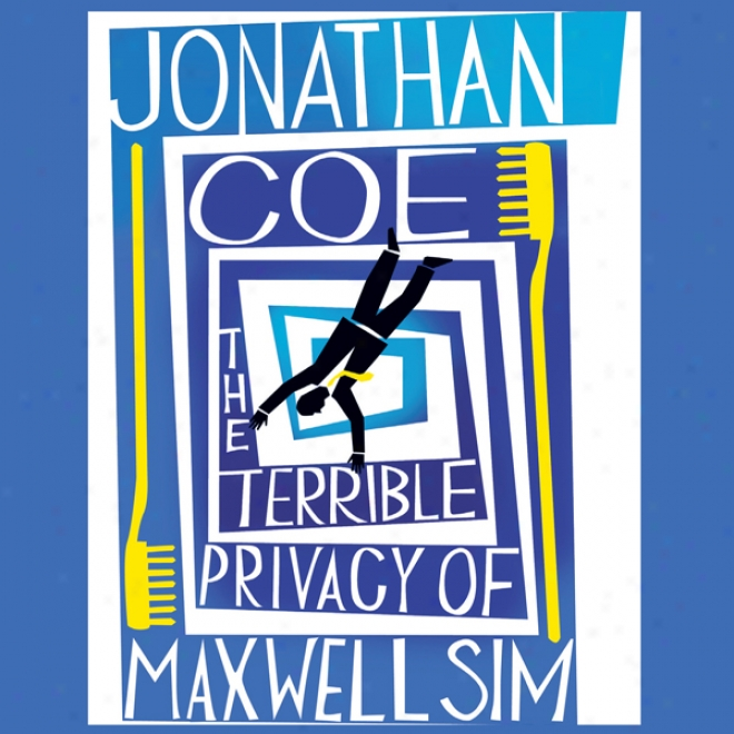 Awful Privacy Of Maxwell Sim (unabridged)