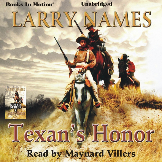 Texan's Honor: Creed Series, Book 6 (unabridged)