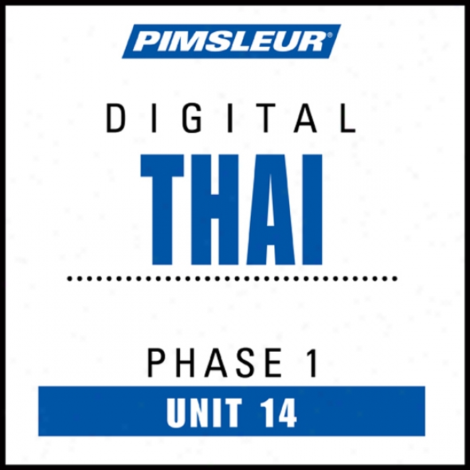 Thai Phase 1, Unit 14: Learn To Speak And Understand Thai With Pimsleur Language Programs