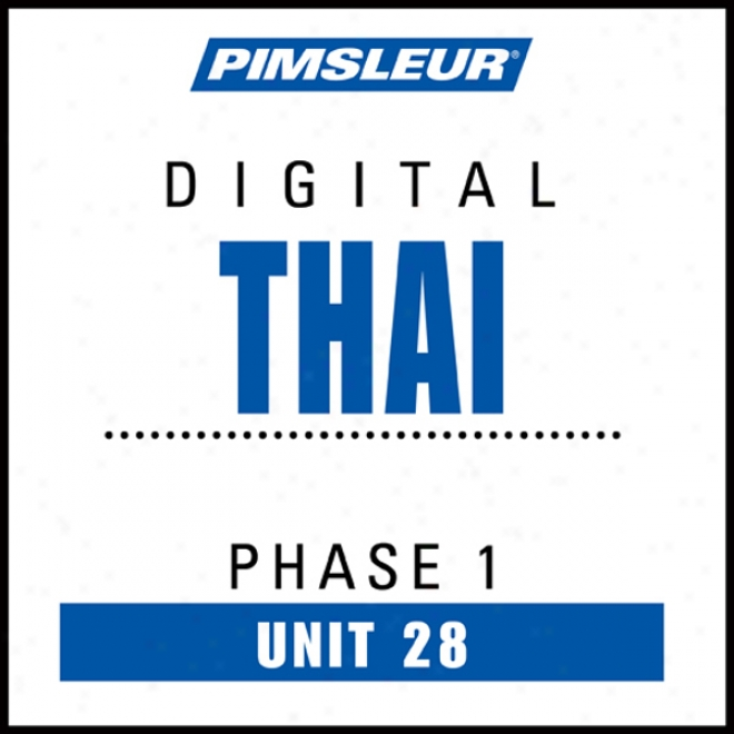 Thai Phase 1, Unit 28: Get ~ing To Speak And Understand Thai With Pimsleur Language Programs