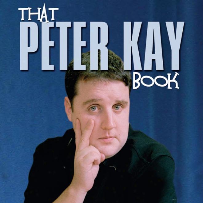 That Peter Kay Book