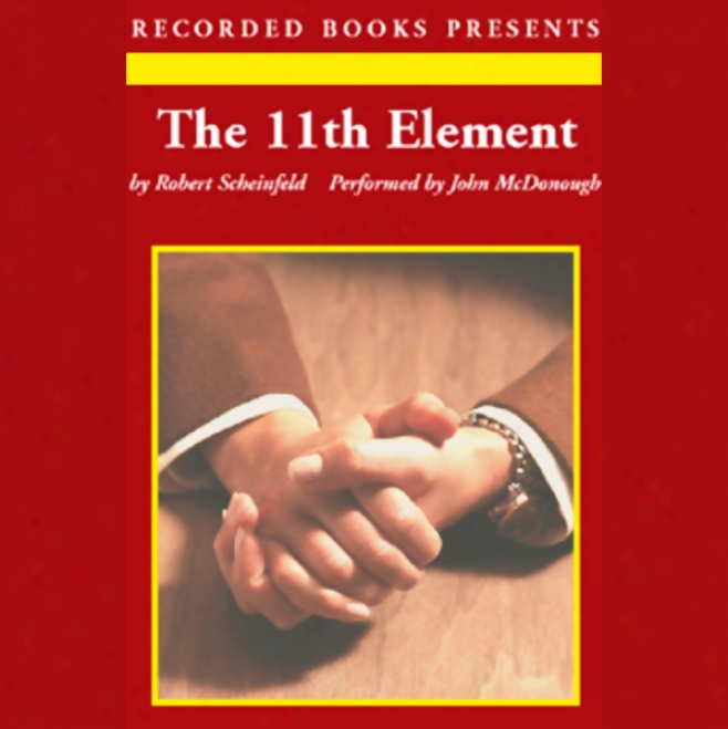 The 11th Element: The Key To Unlocking Your Master Blueprint For Wealth And Success (unabridged)