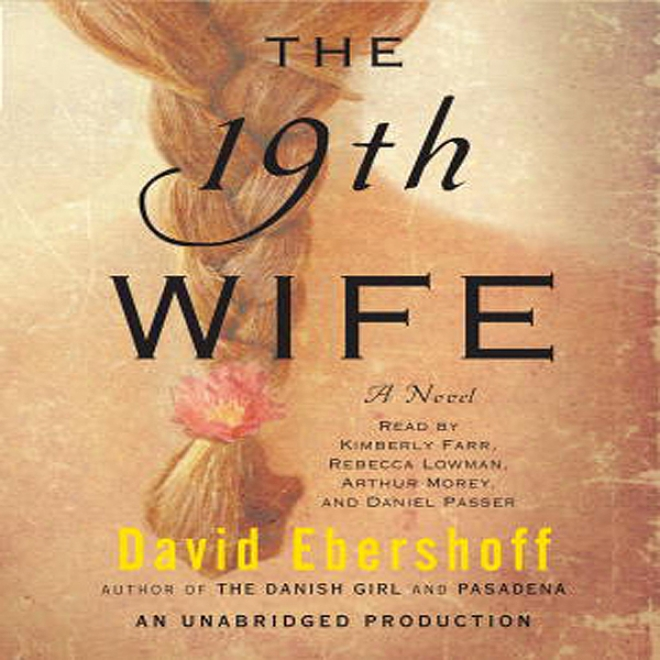 The 19th Wife: A Novel (unabricged)
