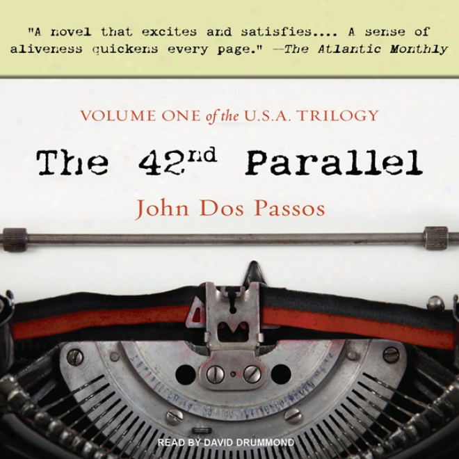 The 42nd Parallel (unabridged)