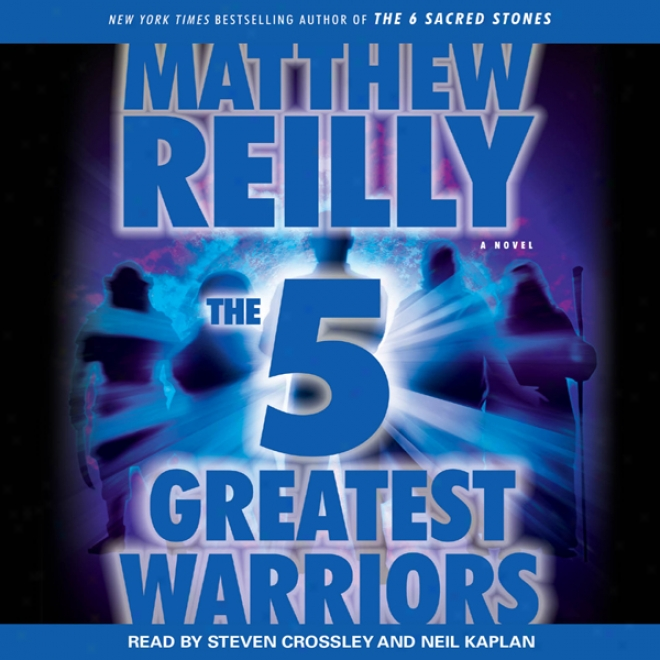 The 5 Greatest Warriors: A Novel (unabridged)