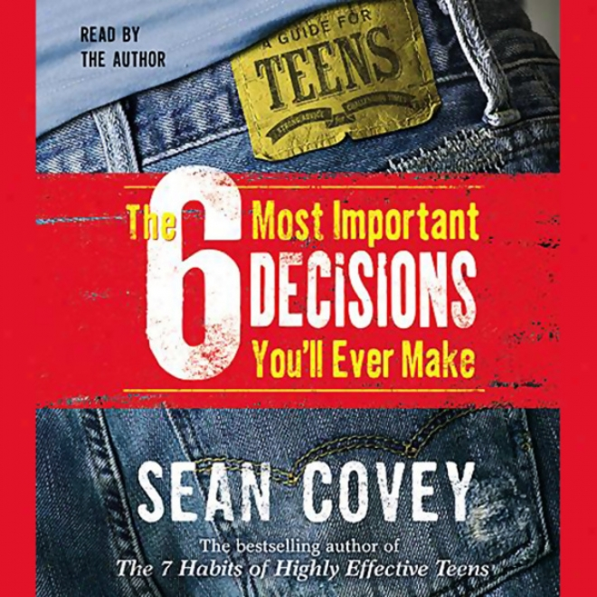 The 6 Most Important Decisions You'll Ever Make (unabridged)