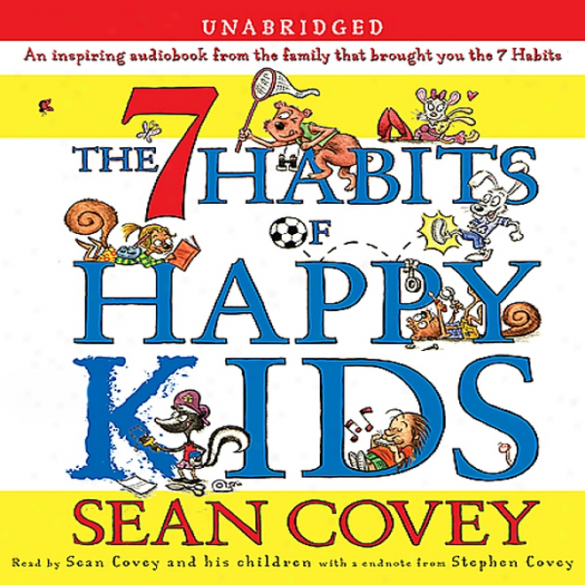 The 7 Habits Of Happy Kids (unabrieged)