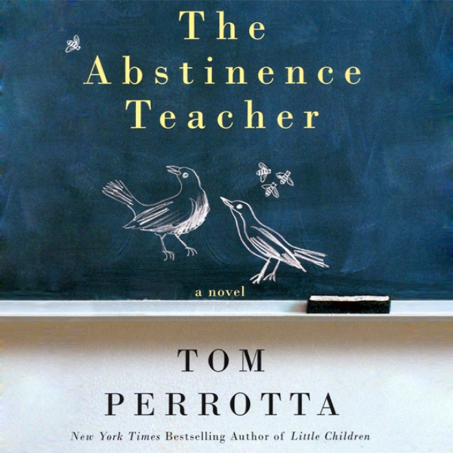 The Abstonence Teacher: A Novel (unabridged)
