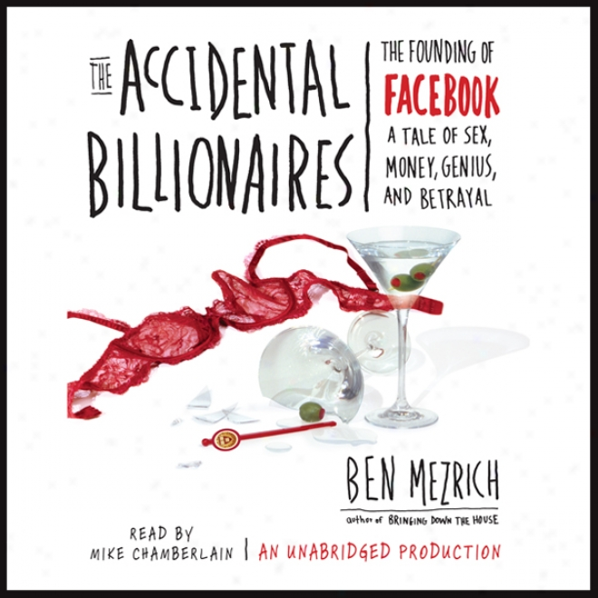 The Accidental Billionairez: The Founding Of Facebook (unabridged)