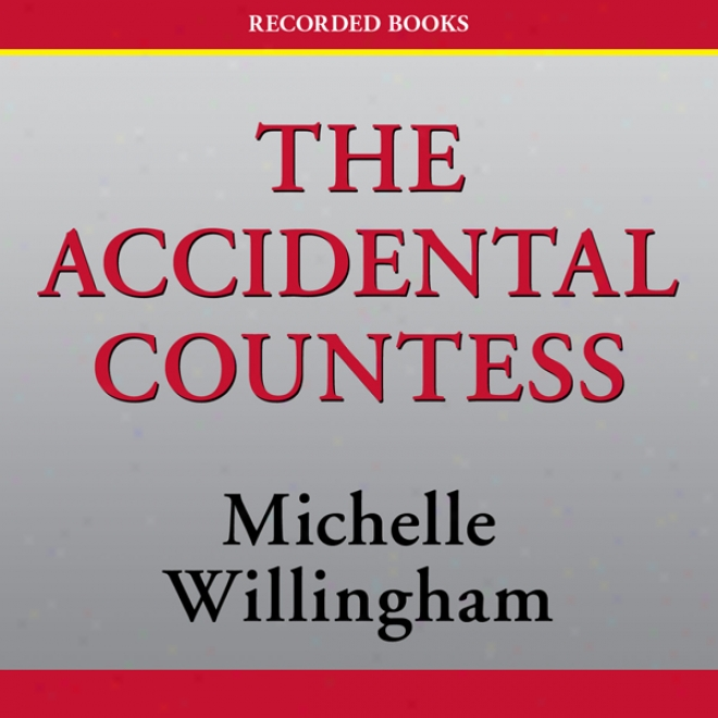 The Accidenta1 Countess (unabridged)