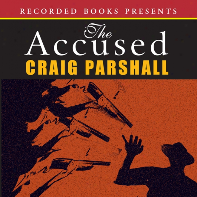 The Accused: Chambers Of Justice, Book 3 (unabridged)