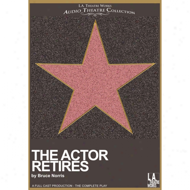 The Actor Retires (dramatized)