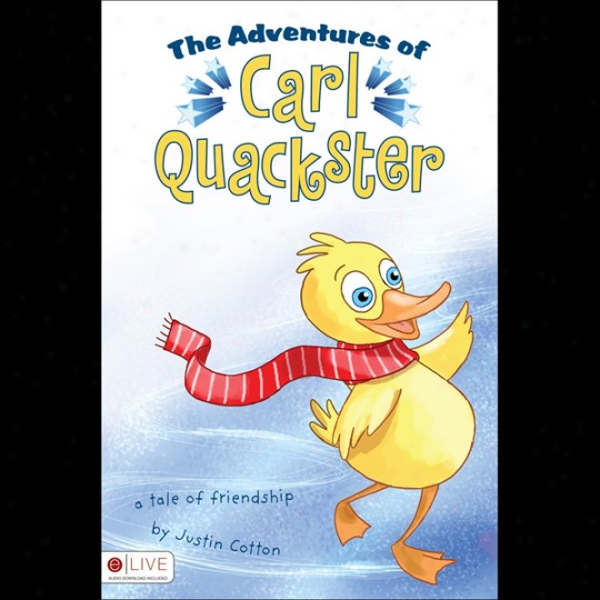 The Adventures Of Carl Quacksted (unabridged)