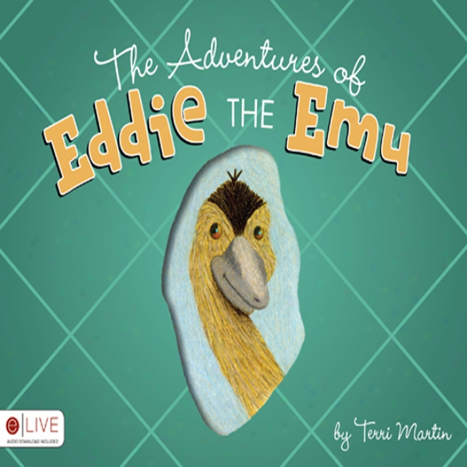 The Adventures Of Eddie The Emu (unaridged)