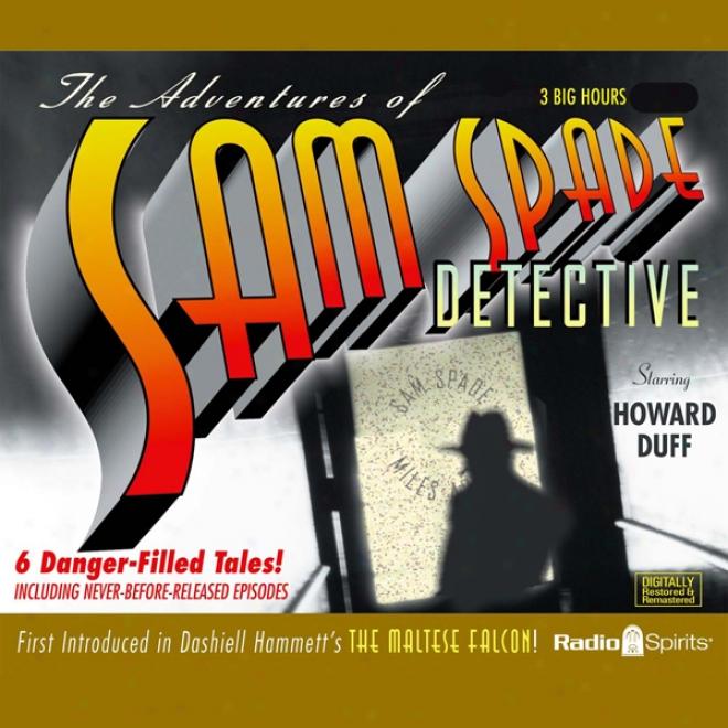 The Adventures Of Sam Spade, Detective: Volume One (unabridged)