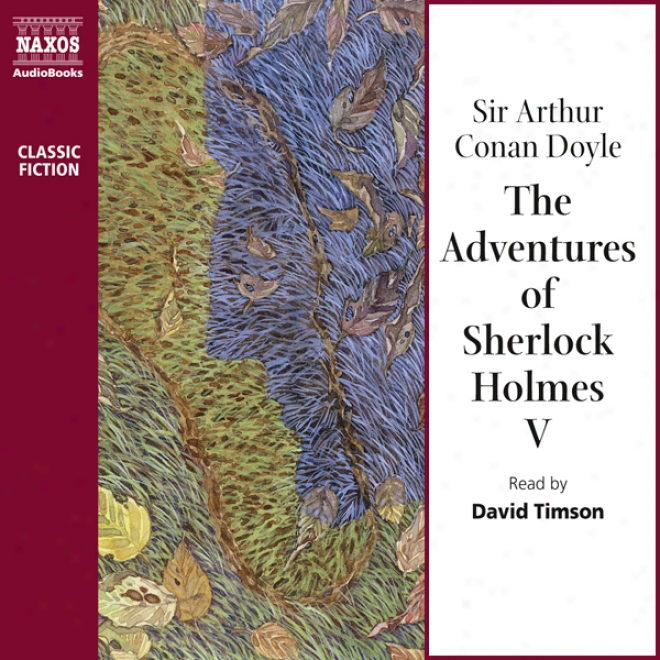 The Adventures Of Sherlock Holmes V (unabridged)