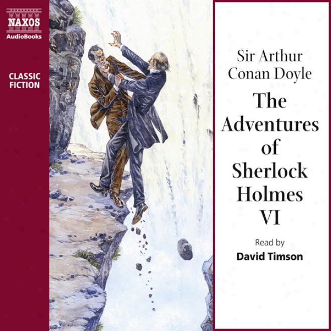 The Adventures Of Sherlock Holmes Vi (unabbridged)