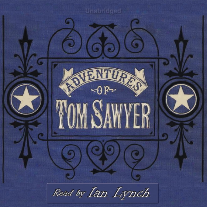 The Adventures Of Tom Sawyer (unabridged)