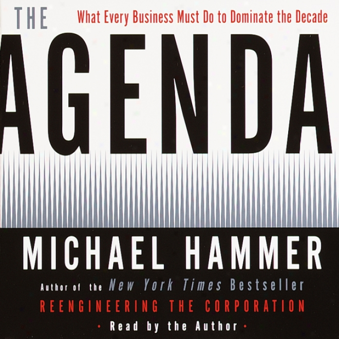 The Agenda: What Every Business Must Do To Dominaet The Decade