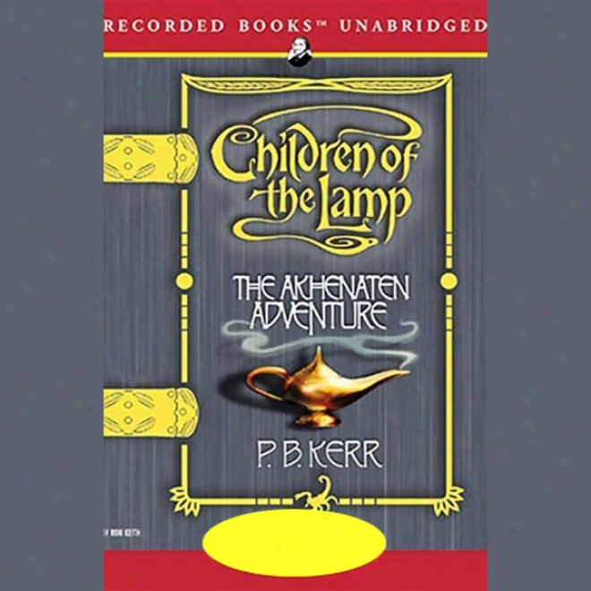 The Akhenaten Hazard: Children Of The Lamp, Book 1 (unabridged)