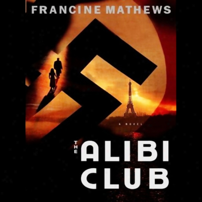 The Alibi Club: A Novel (unabridged)