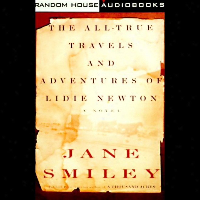 The All-true Travels And Adgentures Of Lidie Newton (unabridged