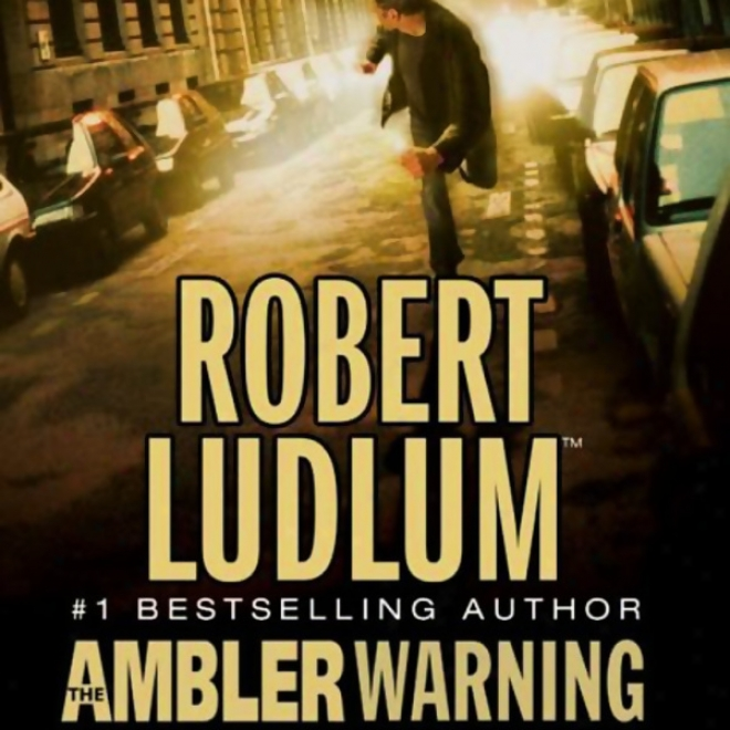 The Ambler Warning: A Novel (unabridged)