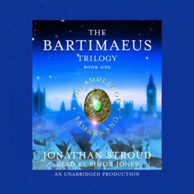 The Talisman Of Samarkand: The Bartimaeus Trilogy, Book 1 (unabridged )