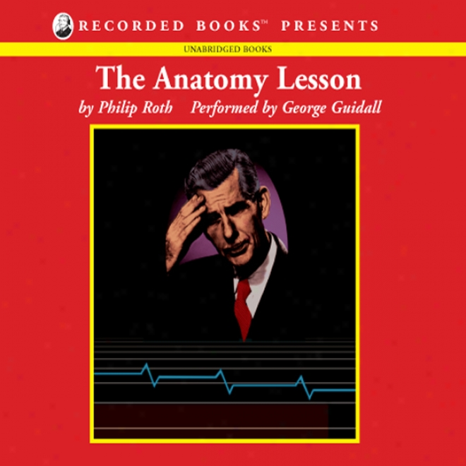 The Anatomy Lesson (unabridged)