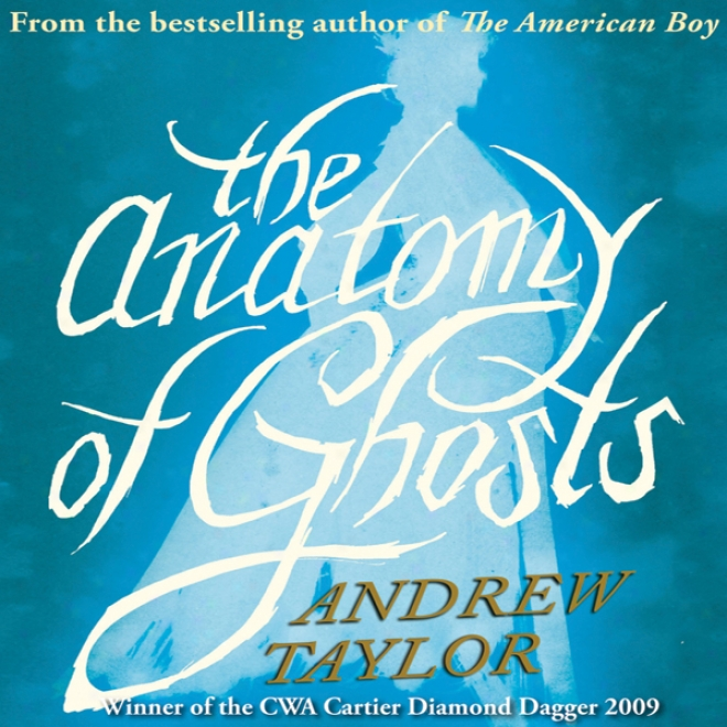 The Anatomy Of Ghosts (unabridged)