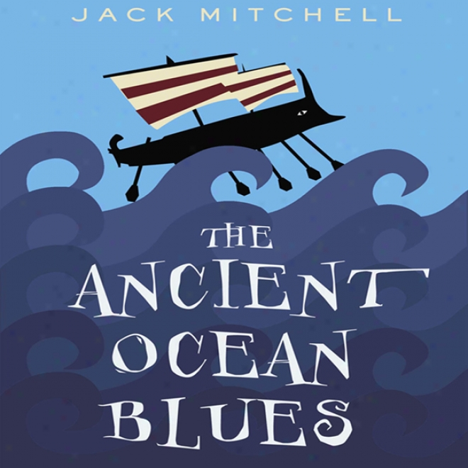 The Antiquated Ocean Blues (unabridged)