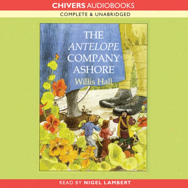 The Antelope Company Ashore: The Secret Visitors (unahridged)