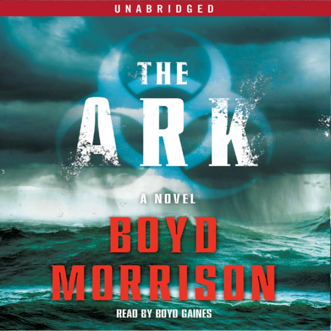 The Ark: A Novel (unabridged)