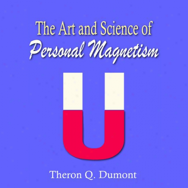 The Trade And Science OfP ersonal Magnetism (unabridged)